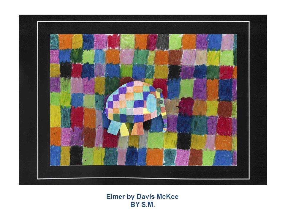 Elmer by Davis McKee BY S.M.