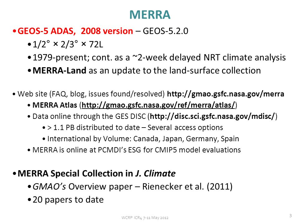 3 MERRA GEOS-5 ADAS, 2008 version – GEOS-5.2.0 1/2° × 2/3° × 72L 1979-present; cont.