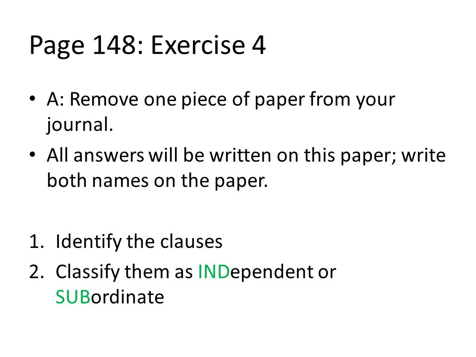 Page 148: Exercise 4 A: Remove one piece of paper from your journal. All answers will be written on this paper; write both names on the paper. 1.Ident
