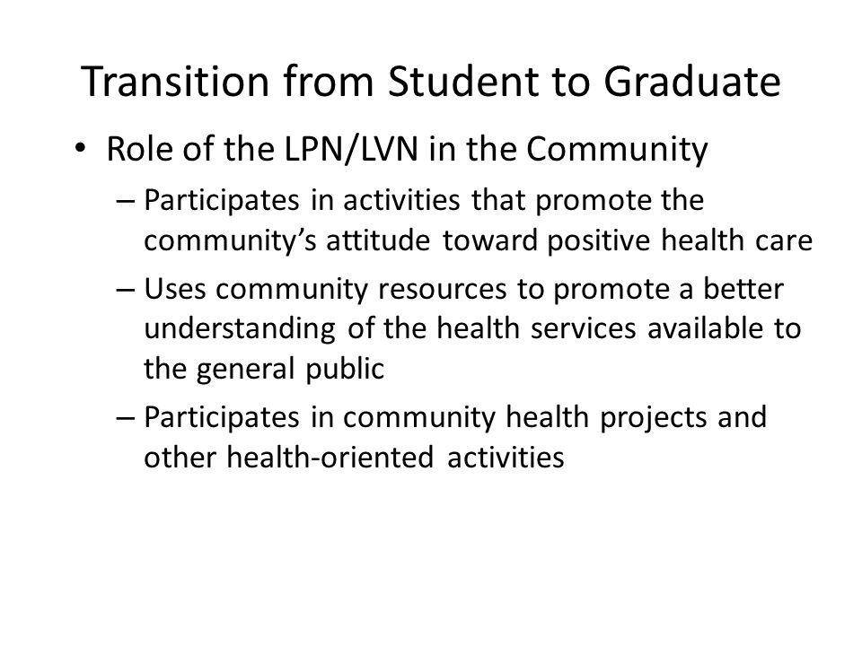 Transition from Student to Graduate Role of the LPN/LVN in the Community – Participates in activities that promote the community's attitude toward pos
