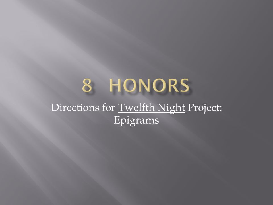 Directions for Twelfth Night Project: Epigrams