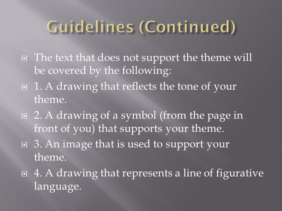  The text that does not support the theme will be covered by the following:  1.