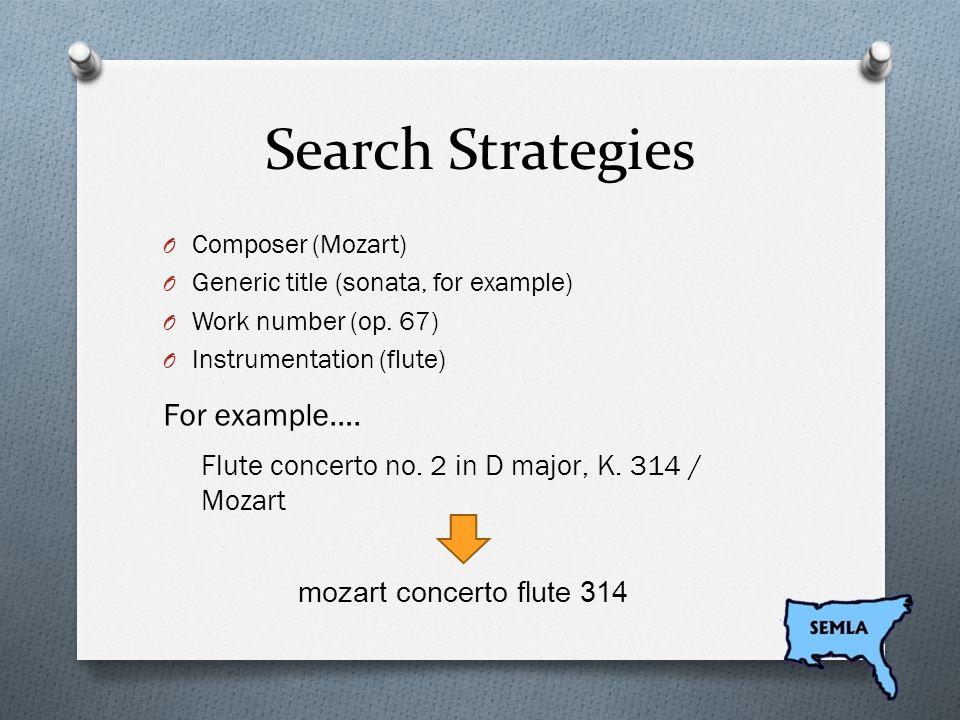 More Search Terms O Key O A major, F# minor O Work numbers O BWV (J. S. Bach) – BWV 825 O K. (Mozart) – K. 331 O Opus numbers – op. 1