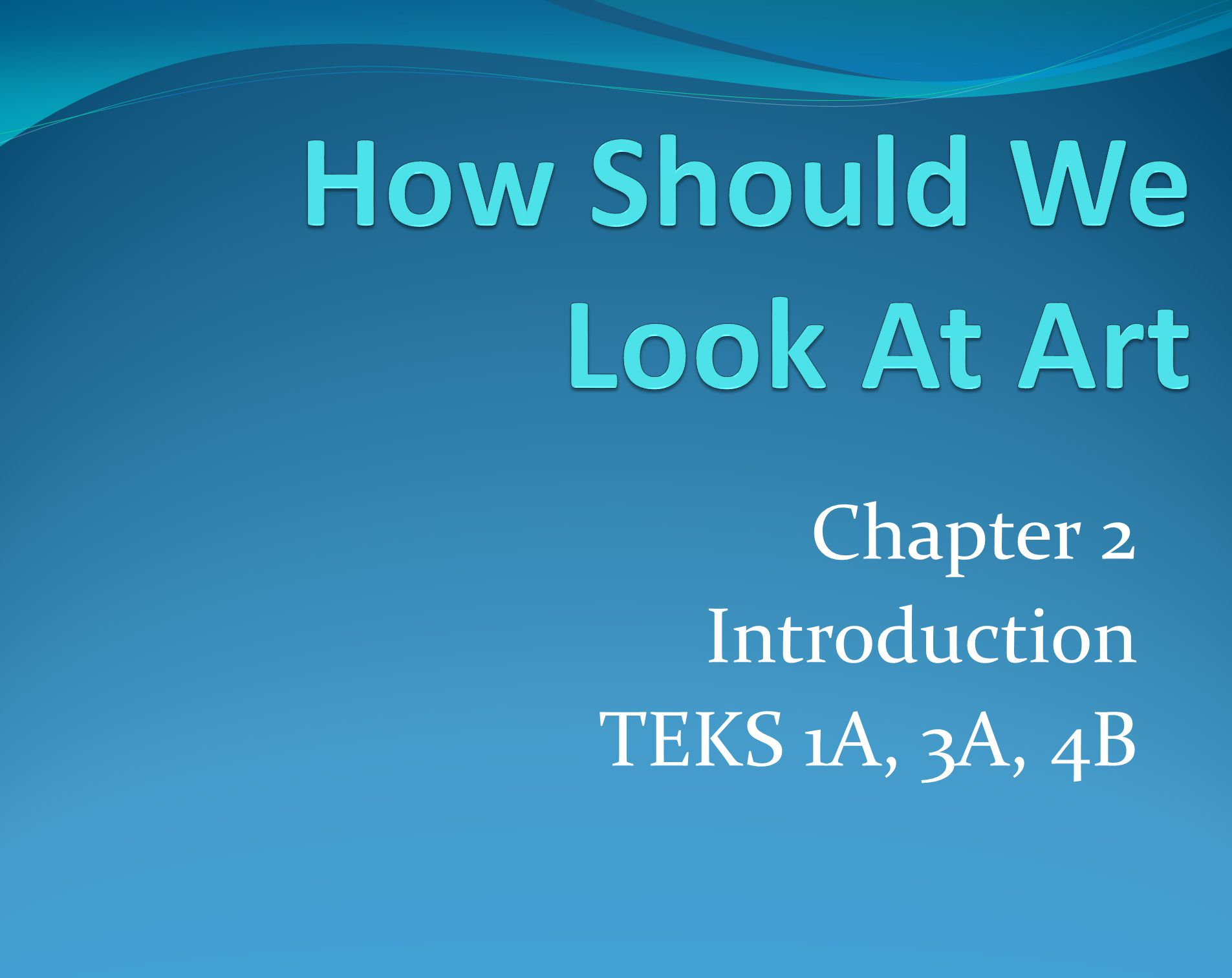 Chapter 2 Introduction TEKS 1A, 3A, 4B