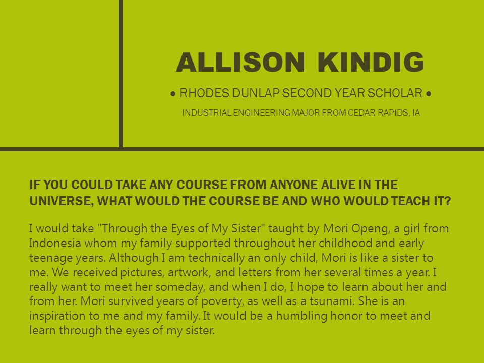 ALLISON KINDIG IF YOU COULD TAKE ANY COURSE FROM ANYONE ALIVE IN THE UNIVERSE, WHAT WOULD THE COURSE BE AND WHO WOULD TEACH IT.