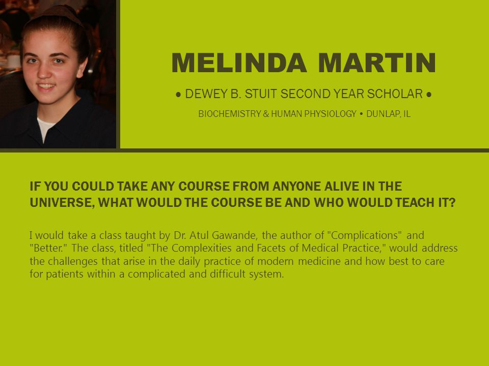 MELINDA MARTIN IF YOU COULD TAKE ANY COURSE FROM ANYONE ALIVE IN THE UNIVERSE, WHAT WOULD THE COURSE BE AND WHO WOULD TEACH IT.