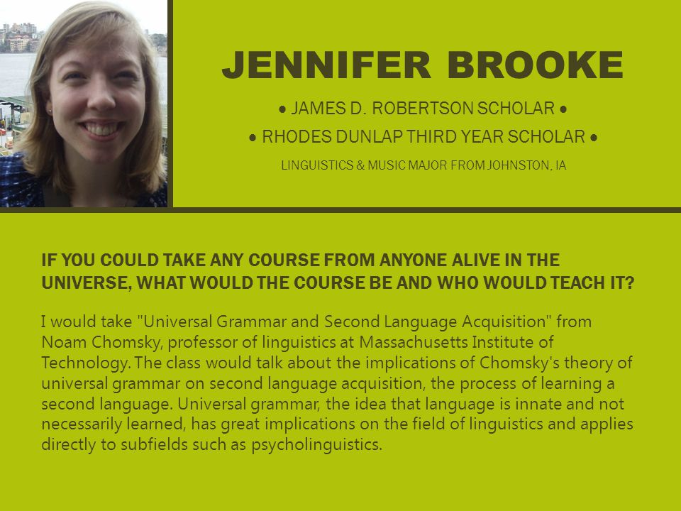 JENNIFER BROOKE IF YOU COULD TAKE ANY COURSE FROM ANYONE ALIVE IN THE UNIVERSE, WHAT WOULD THE COURSE BE AND WHO WOULD TEACH IT.