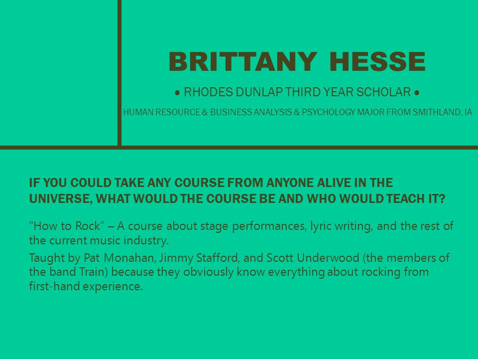 BRITTANY HESSE IF YOU COULD TAKE ANY COURSE FROM ANYONE ALIVE IN THE UNIVERSE, WHAT WOULD THE COURSE BE AND WHO WOULD TEACH IT.