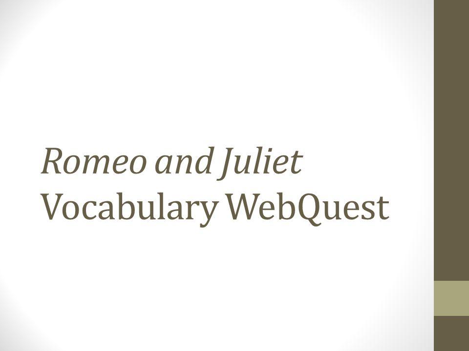 Romeo and Juliet Vocabulary WebQuest