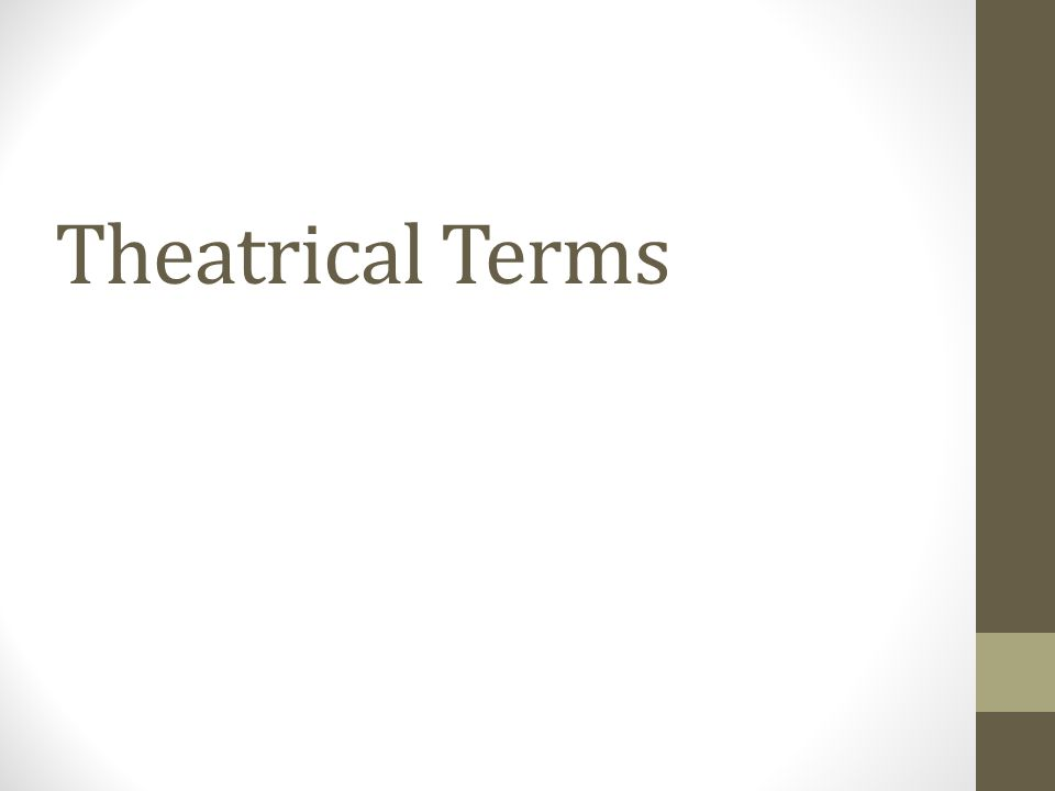 Theatrical Terms