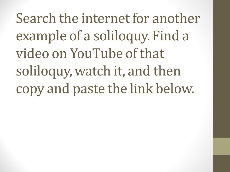 Search the internet for another example of a soliloquy.