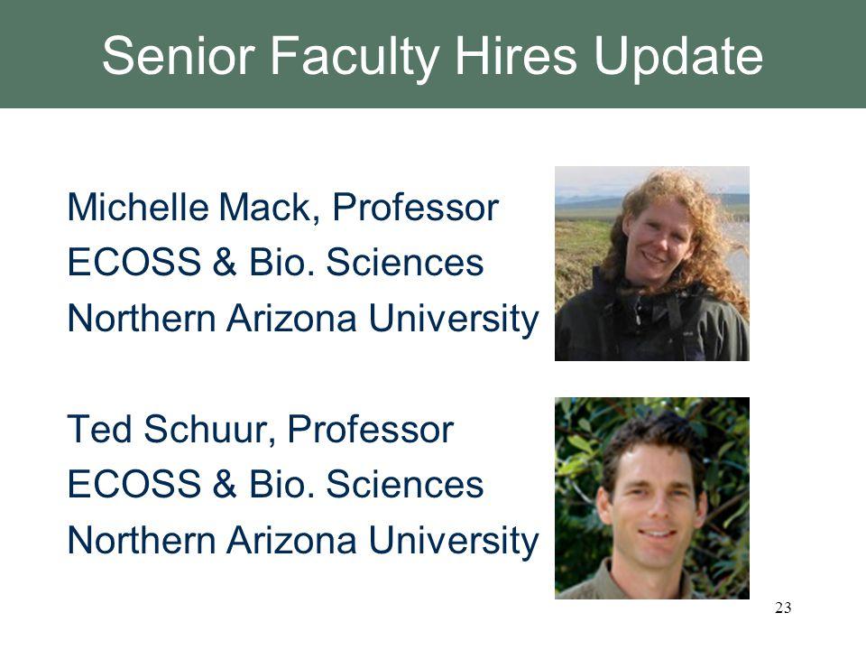 Senior Faculty Hires Update Michelle Mack, Professor ECOSS & Bio.