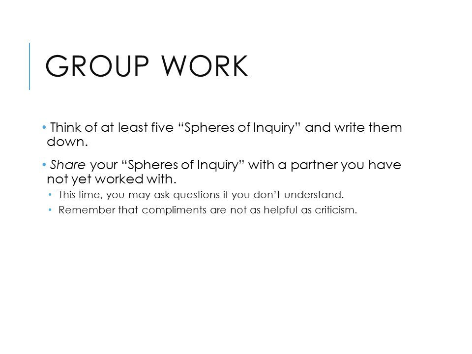 GROUP WORK Think of at least five Spheres of Inquiry and write them down.