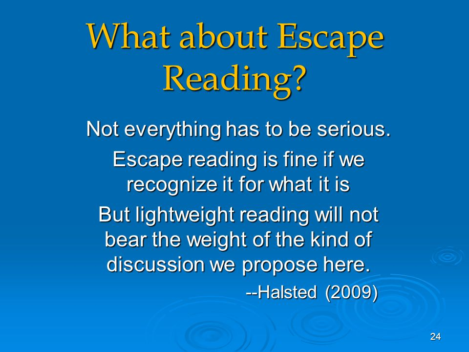 What about Escape Reading. Not everything has to be serious.