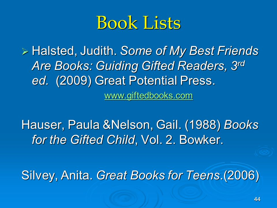 Book Lists  Halsted, Judith. Some of My Best Friends Are Books: Guiding Gifted Readers, 3 rd ed.