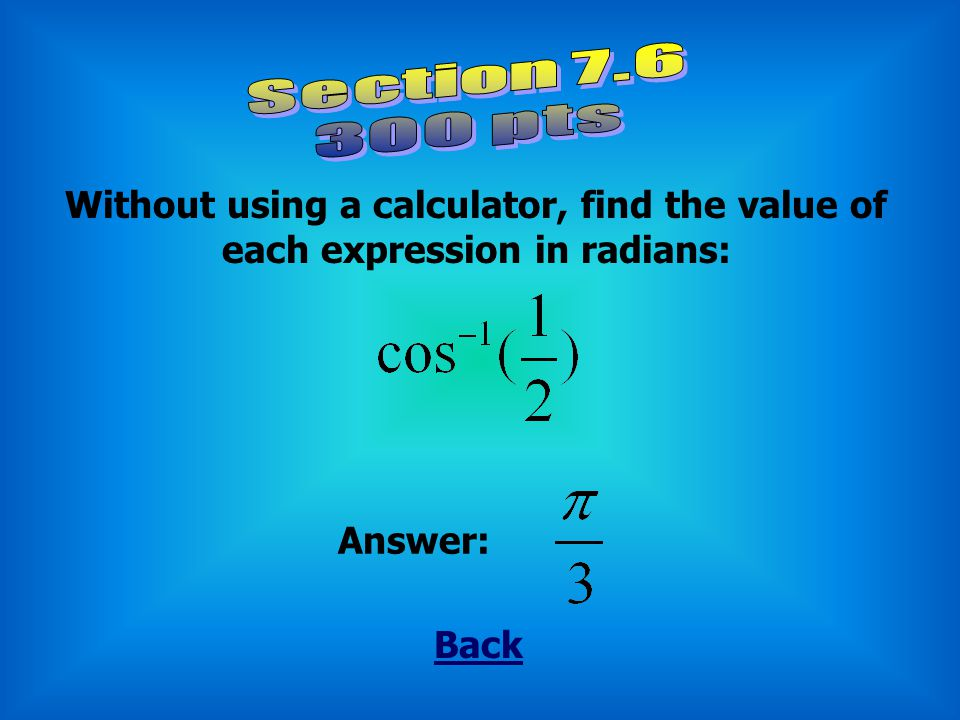 Back Find both the approximate value and the exact value: Answer: