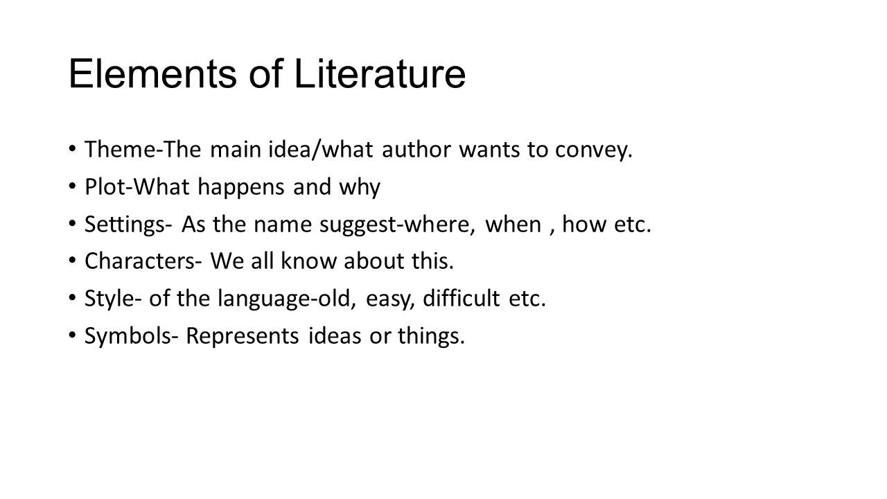 Elements of Literature Theme-The main idea/what author wants to convey.