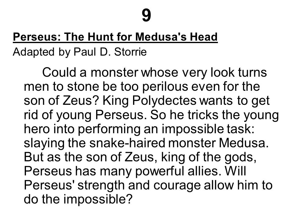 9 Perseus: The Hunt for Medusa s Head Adapted by Paul D.