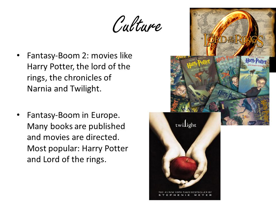 Culture Fantasy-Boom 2: movies like Harry Potter, the lord of the rings, the chronicles of Narnia and Twilight.