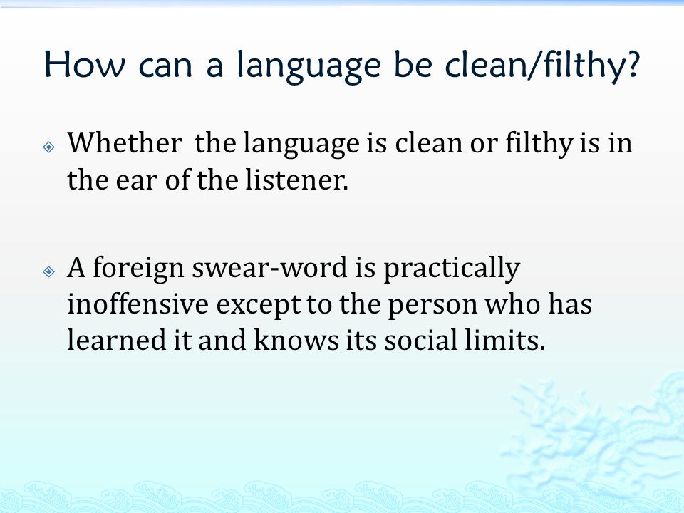 How can a language be clean/filthy.
