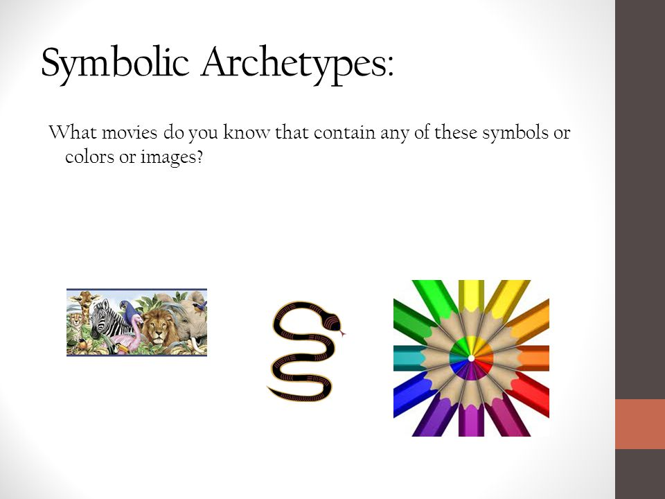 What movies do you know that contain any of these symbols or colors or images? Symbolic Archetypes: