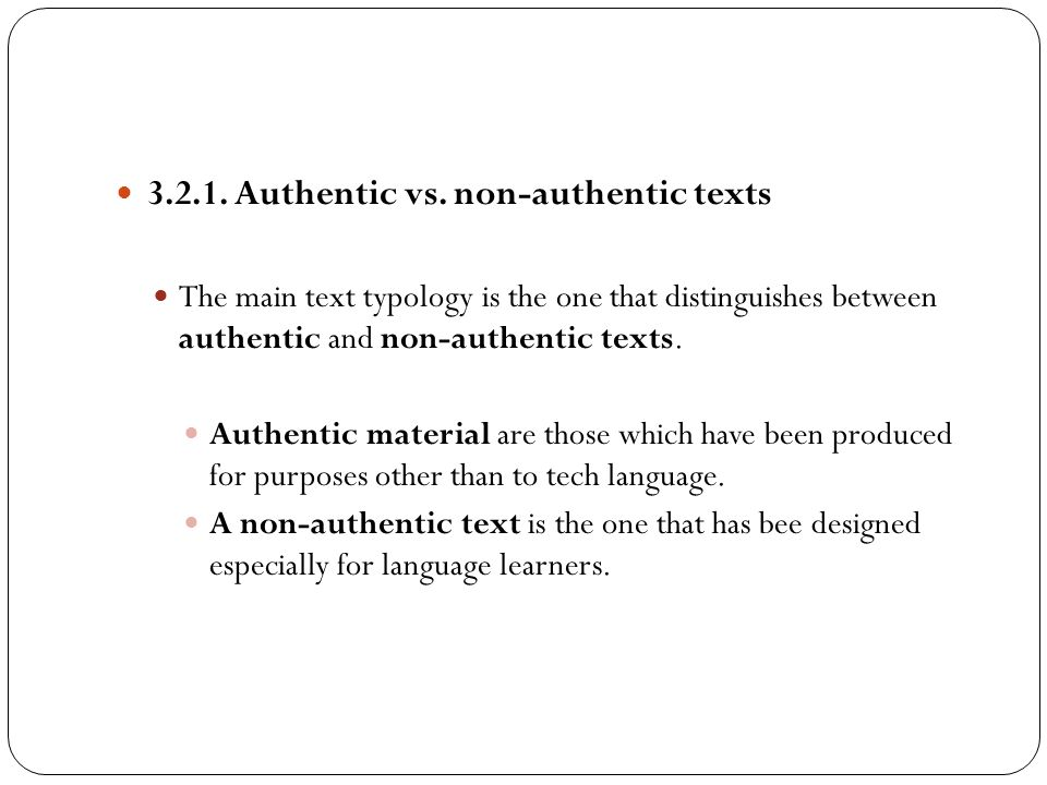 3.2.1. Authentic vs. non-authentic texts The main text typology is the one that distinguishes between authentic and non-authentic texts. Authentic mat