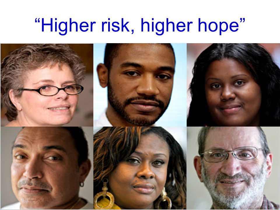 Higher risk, higher hope