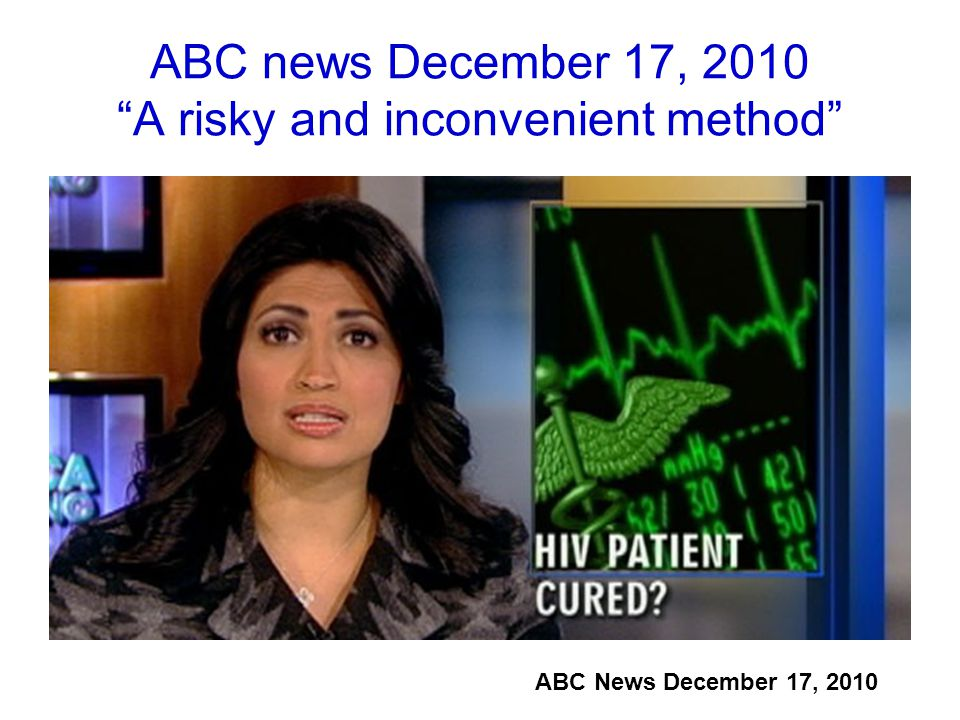 ABC news December 17, 2010 A risky and inconvenient method ABC News December 17, 2010