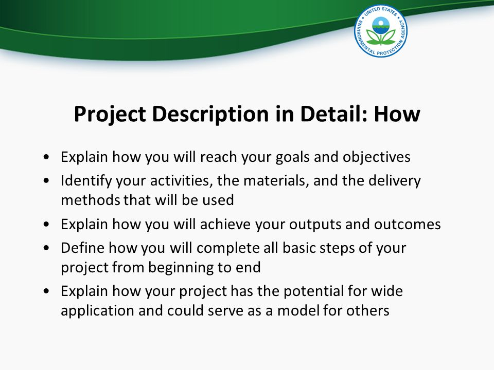 Project Description in Detail: How Explain how you will reach your goals and objectives Identify your activities, the materials, and the delivery meth