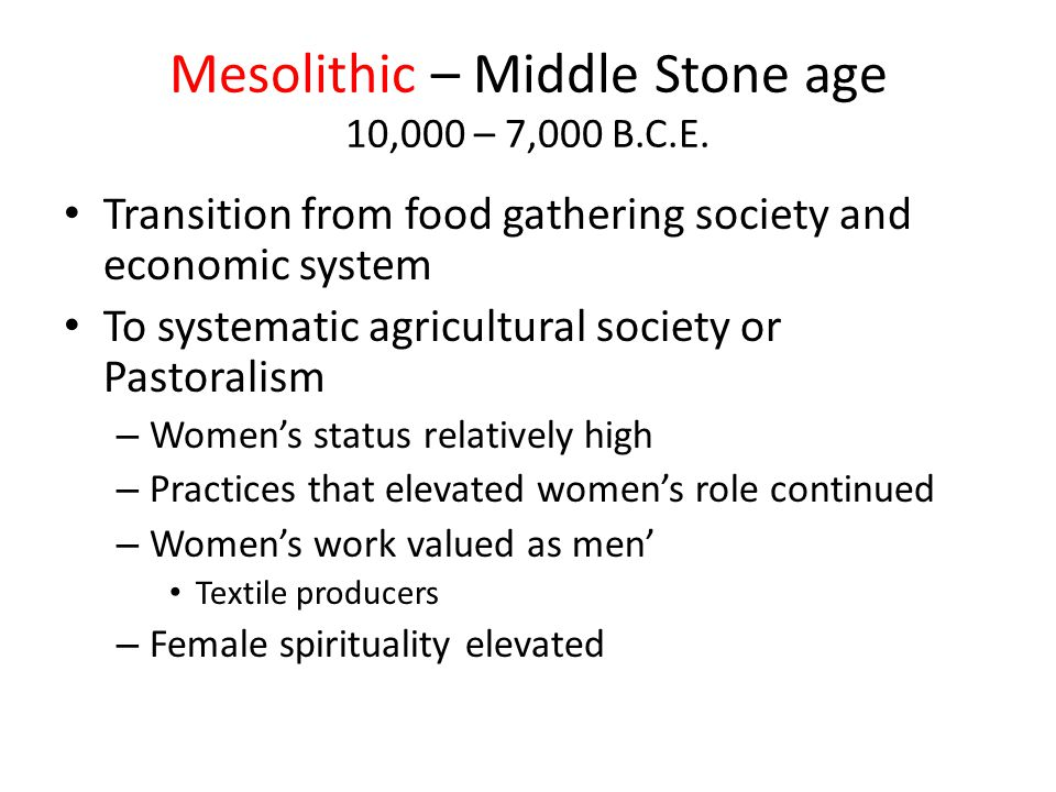 "C. The Neolithic Revolution, c. ""New Stone"" 10,000 ‑ 4000 B.C.E. Agricultural Revolution – The systematic growing of foods developed independently thr"