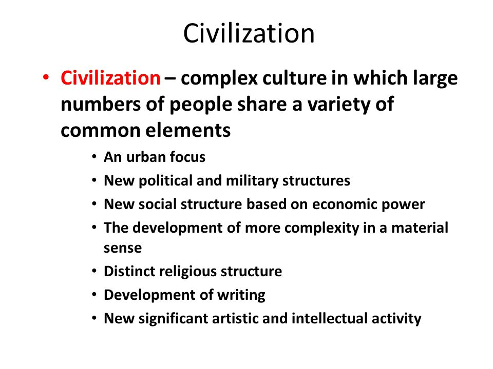 II. The Emergence of Civilization A. Early Civilizations Around the World