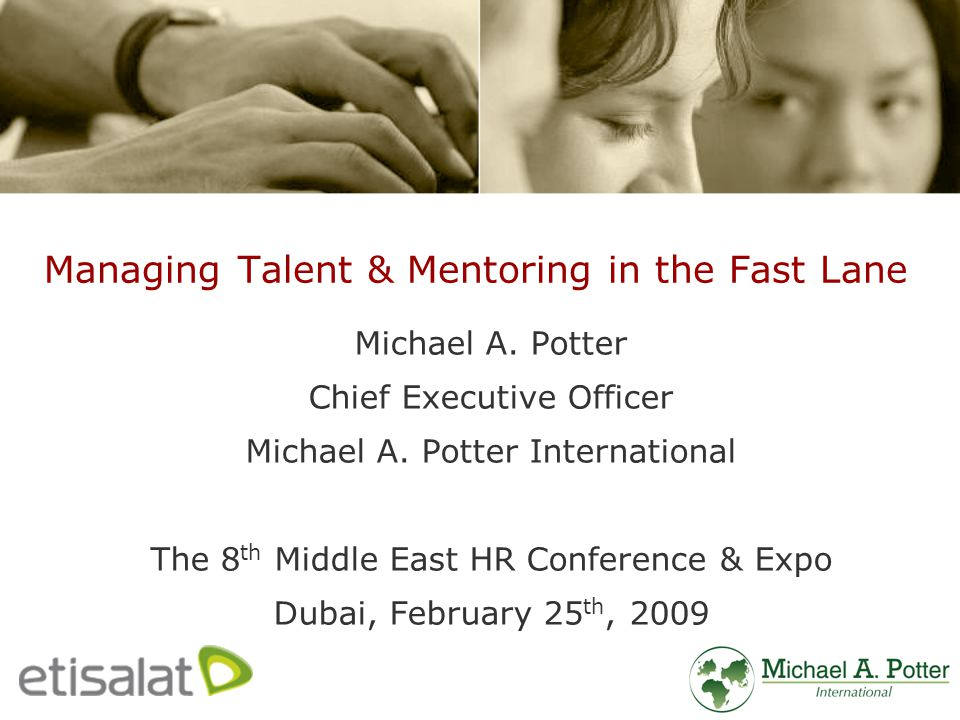 Managing Talent & Mentoring in the Fast Lane Michael A.