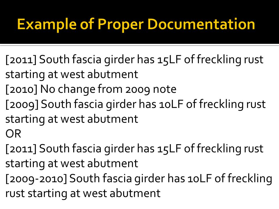 OR [2011] South fascia girder has 15LF of freckling rust starting at west abutment [2009-2010] South fascia girder has 10LF of freckling rust starting at west abutment [2011] South fascia girder has 15LF of freckling rust starting at west abutment [2010] No change from 2009 note [2009] South fascia girder has 10LF of freckling rust starting at west abutment