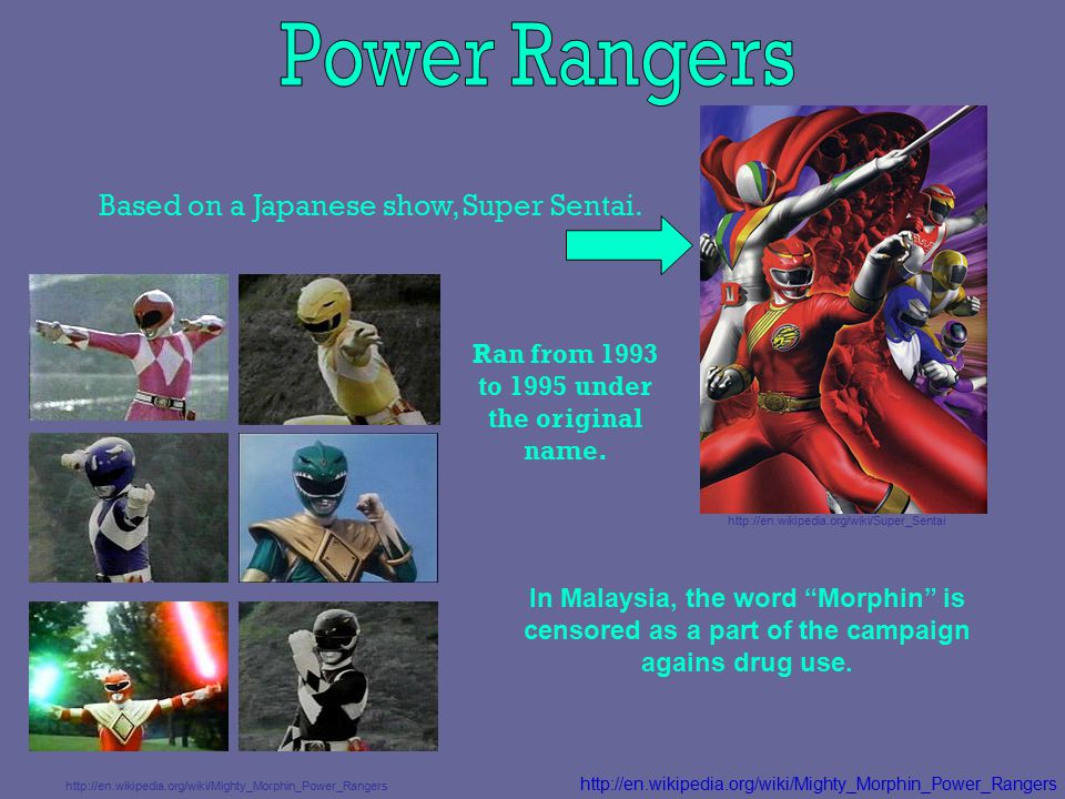 Based on a Japanese show, Super Sentai.