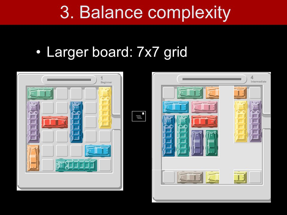 Larger board: 7x7 grid +