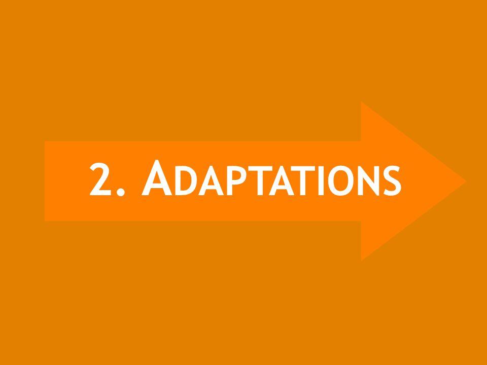 2. A DAPTATIONS