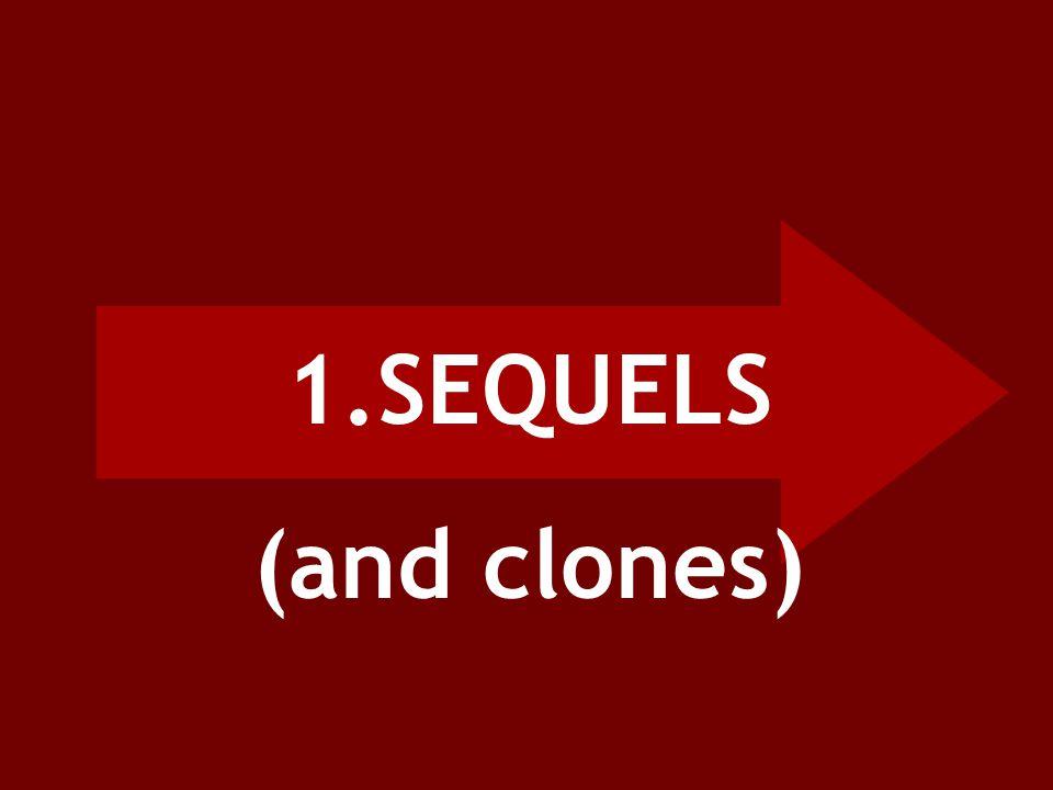 1.SEQUELS (and clones)