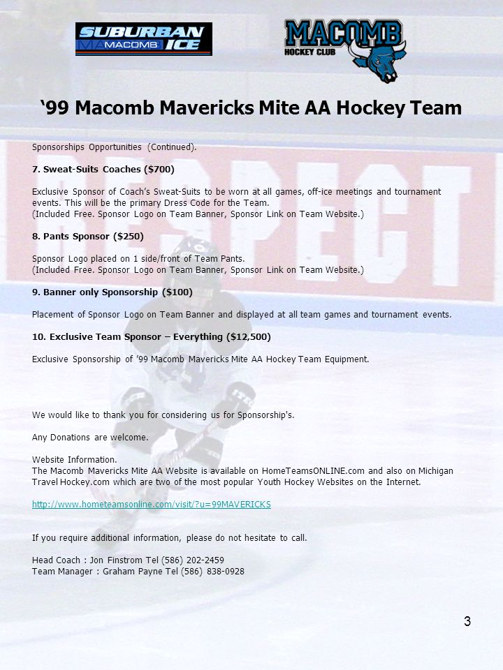 3 '99 Macomb Mavericks Mite AA Hockey Team Sponsorships Opportunities (Continued). 7. Sweat-Suits Coaches ($700) Exclusive Sponsor of Coach's Sweat-Su