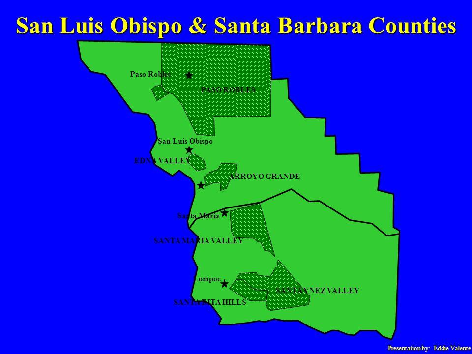 Paso Robles San Luis Obispo PASO ROBLES Lompoc SANTA MARIA VALLEY ARROYO GRANDE EDNA VALLEY SANTA YNEZ VALLEY SANTA RITA HILLS Santa Maria San Luis Obispo & Santa Barbara Counties