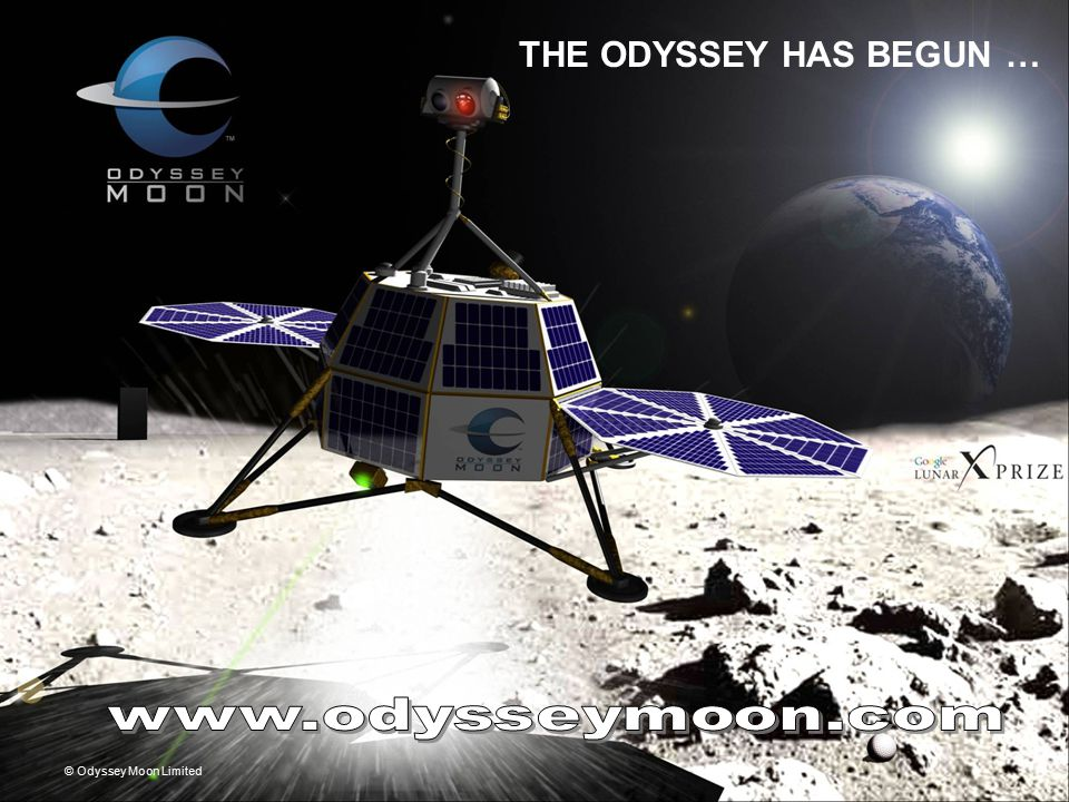 THE ODYSSEY HAS BEGUN … © Odyssey Moon Limited
