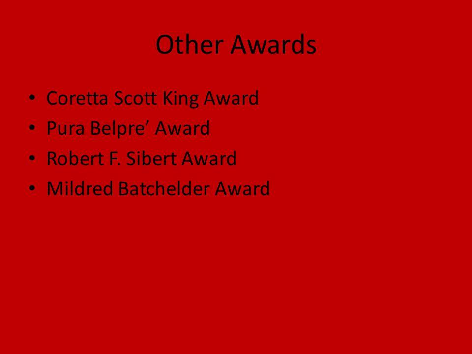 Other Awards Coretta Scott King Award Pura Belpre' Award Robert F.
