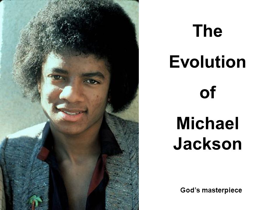 The Evolution of Michael Jackson God's masterpiece