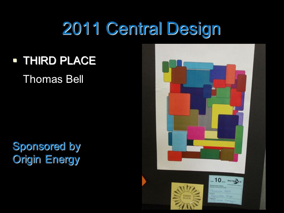 2011 Central Design  THIRD PLACE Thomas Bell Sponsored by Origin Energy