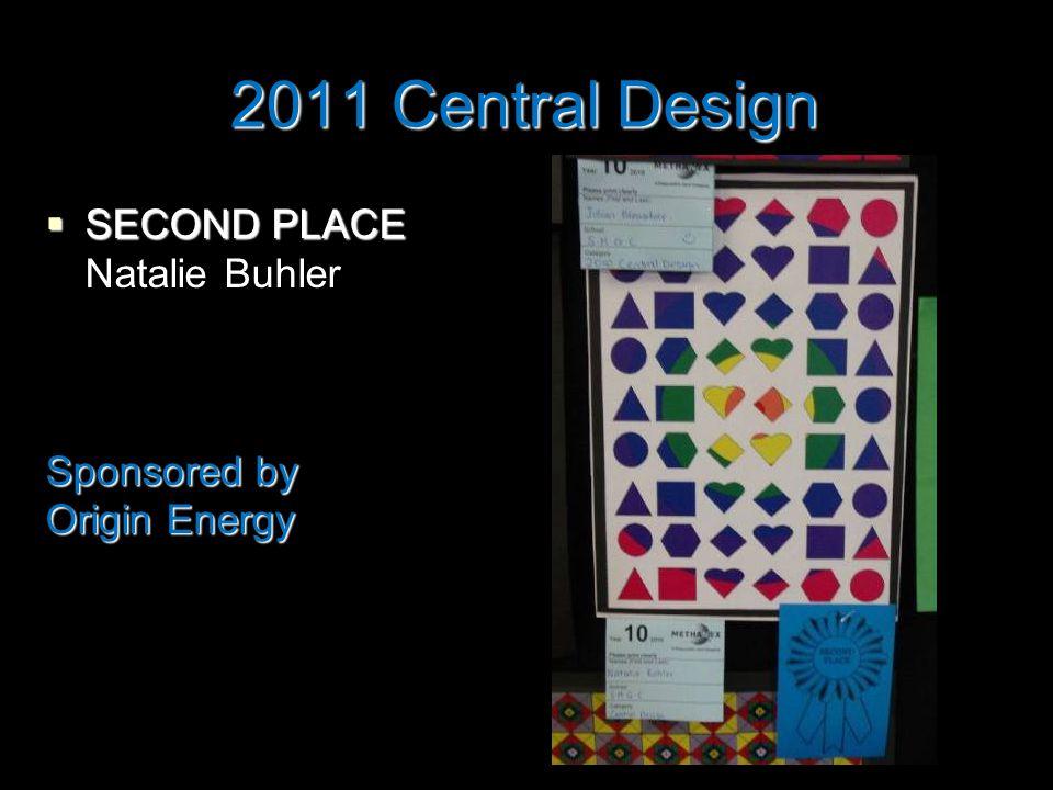 2011 Central Design  SECOND PLACE Natalie Buhler Sponsored by Origin Energy
