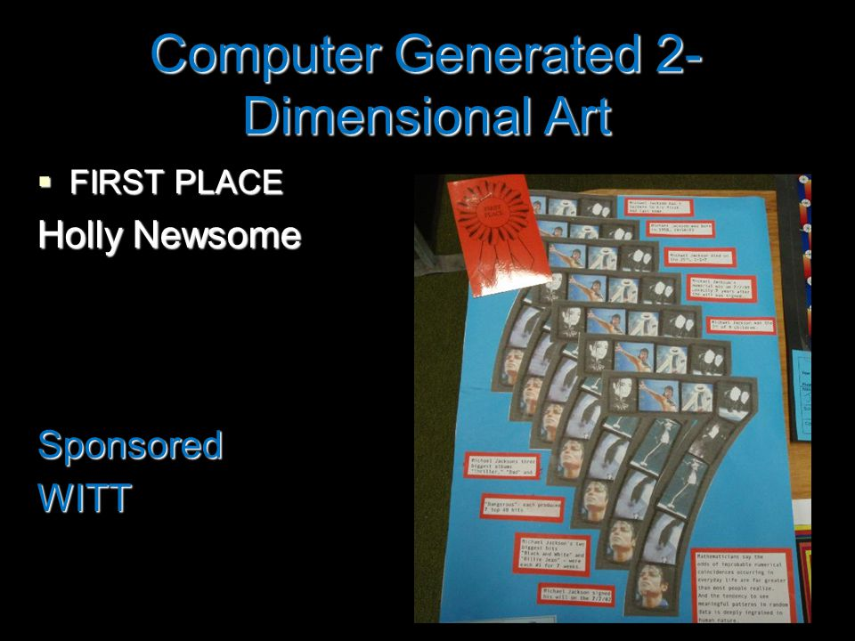Computer Generated 2- Dimensional Art  FIRST PLACE Holly Newsome SponsoredWITT
