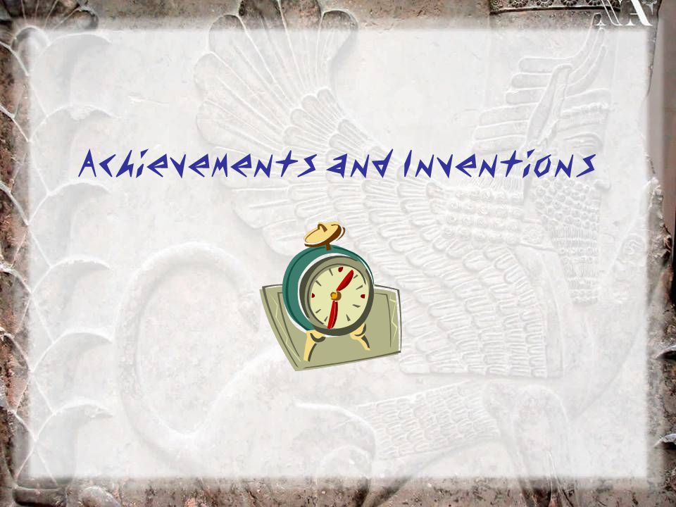 Achievements and Inventions