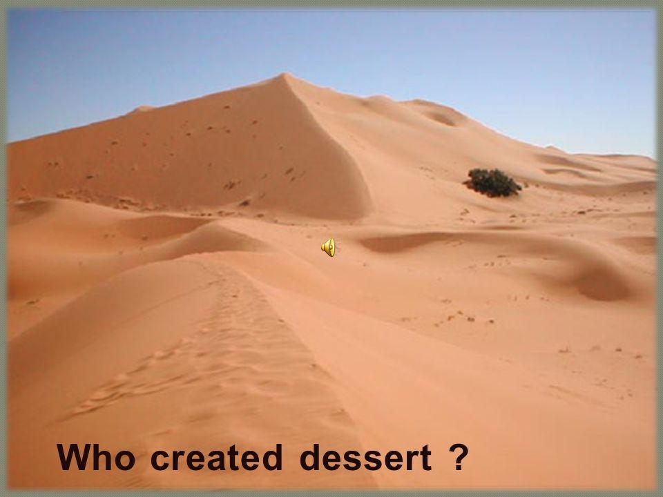 Who created dessert