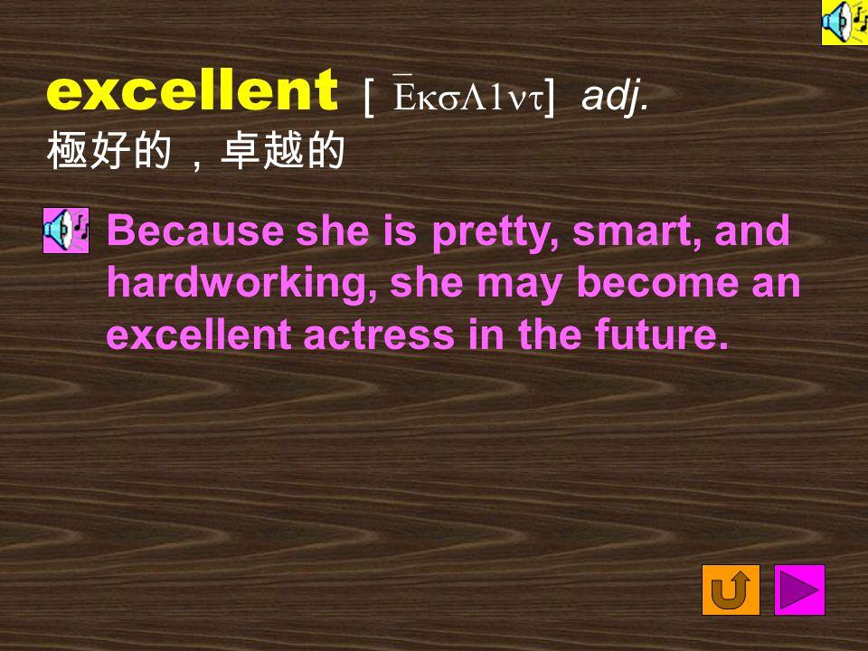 excellent [ `EksL1nt ] adj.