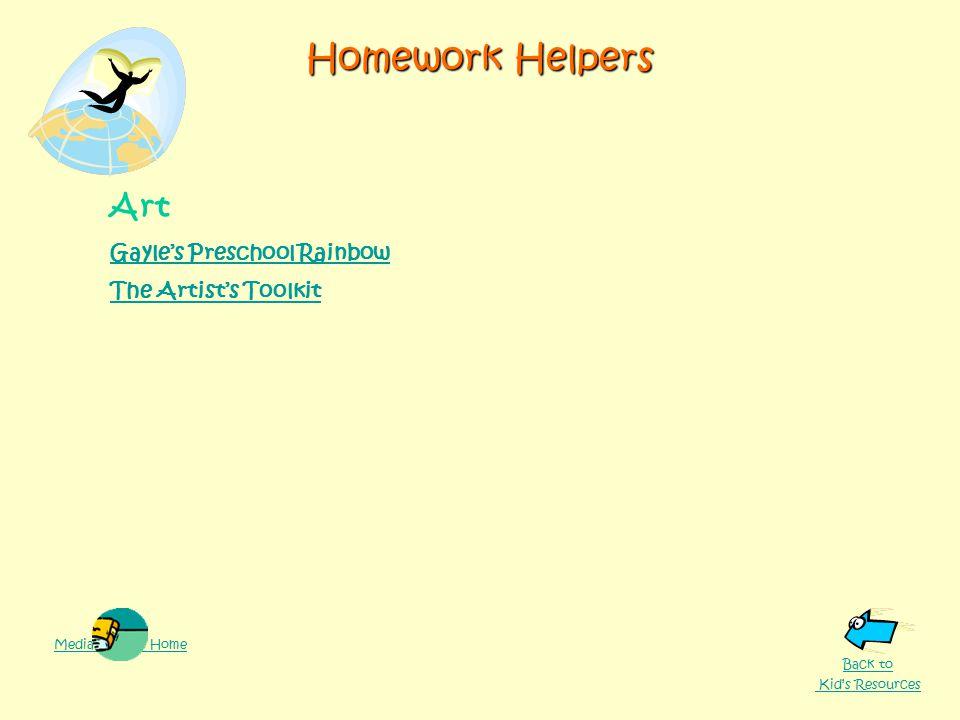 Homework Helpers Art Gayle's Preschool Rainbow The Artist's Toolkit Media Center Home Back to Kid's Resources