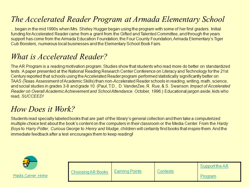 The Accelerated Reader Program at Armada Elementary School …began in the mid 1990s when Mrs.